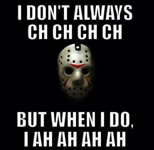Click image for larger version  Name:I-Dont-Always-Ch-Ch-Ch-Ch-But-When-I-Do-I-Ah-Ah-Ah-Ah-Funny-Halloween-Meme-Picture.jpg Views:19 Size:27.7 KB ID:5073